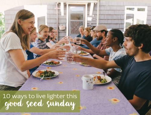 10 Ways to Live Lighter as a Church for #GoodSeedSunday